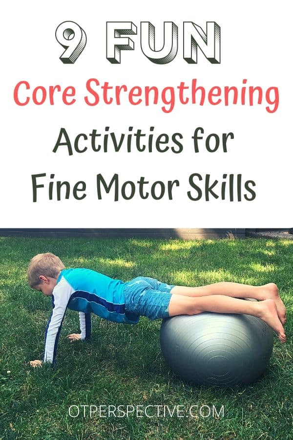 Get 9 Core Strengthening Activities your kids can do at home that will improve their fine motor skills while still having fun! #funcorestrengtheningforkids #OTcorestrengtheningforkids #OccupationalTherapycorestrengtheningforkids #corestrengtheningforkidsactivities #corestrengtheningforkidsathome